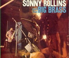 """Recorded on July 10 & 11 1958, """"Sonny Rollins and the Big Brass"""" is an album by Sonny Rollins with Henry Grimes, Specs Wright and a big band featuring Nat Adderley, Reunald Jones, Ernie Royal, Clark Terry, Billy Byers, Jimmy Cleveland, Frank Rehak, Don Butterfield, Dick Katz, René Thomas and Roy Haynes. TODAY in LA COLLECTION on RVJ >> http://go.rvj.pm/8l2"""