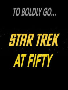 CONTRARY BRIN: To Boldly Go... Star Trek at Fifty