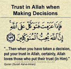 Trust in ALLAH when making decisions.