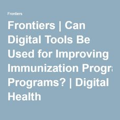 Frontiers | Can Digital Tools Be Used for Improving Immunization Programs? | Digital Health