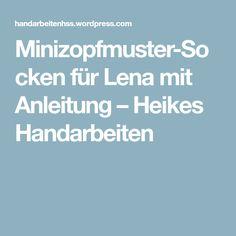 Minizopfmuster-Socken für Lena mit Anleitung – Heikes Handarbeiten