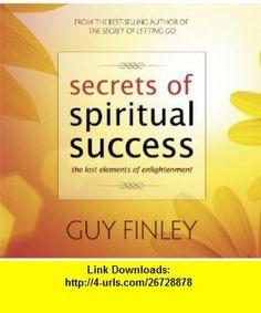Secrets of Spiritual Success (9781929320677) Guy Finley , ISBN-10: 1929320671  , ISBN-13: 978-1929320677 ,  , tutorials , pdf , ebook , torrent , downloads , rapidshare , filesonic , hotfile , megaupload , fileserve