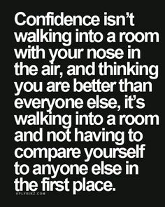 I can honestly say I have never understood the concept of comparing one's self to others and neither have I compared myself or thought myself higher. Just be you and who cares what others think!