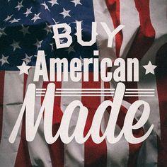 Buy American made!
