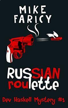 Russian Roulette (Dev Haskell - Private Investigator, Book 1) by Mike Faricy www.amazon.com/...