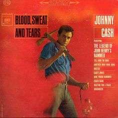 Artist:Johnny Cash with the Carter Family    Title: Blood, Sweat and Tears    Date:1962    Label:Columbia Records