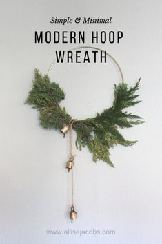 Modern Hoop Wreath DIY - Make in 10 Minutes! - allisa jacobs - - Modern and minimalist hoop wreath DIY for Christmas, simple project with inexpensive and easy to find supplies - many you have around the house. Natural Christmas, Modern Christmas, Simple Christmas, All Things Christmas, Christmas Crafts, Christmas Ornaments, Christmas Tables, Christmas Tree, Reindeer Christmas