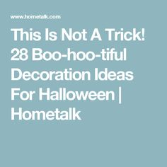 This Is Not A Trick! 28 Boo-hoo-tiful Decoration Ideas For Halloween | Hometalk