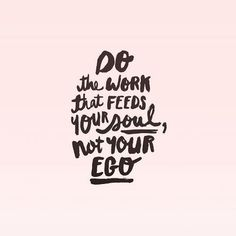 Daily Motivation no. 22 / it can be tempting to feed our ego with boring work… The Words, Cool Words, Happy Quotes, Positive Quotes, Motivational Quotes, Image Positive, Words Quotes, Sayings, Qoutes