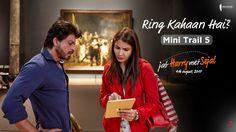 Ring Kahaan Hai? | Mini Trail 5 | Jab Harry Met Sejal | Releasing on Aug...