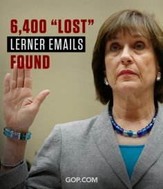 """IRS emails from Lois Lerner were said to be """"lost forever,"""" suddenly 6,400 emails have been FOUND."""