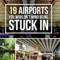 19 Airports You Wouldn't Mind Being Stuck In