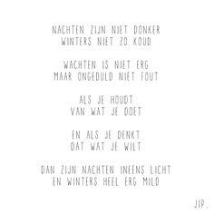 Gewoon JIP.  |Gedichten | Kaarten | Posters | Stationery | & meer © sinds feb 2014 | Nachten zijn niet donker | © Een tekstje van JIP. gebruiken? Dat kan! Stuur een mailtje naar info@gewoonjip.nl