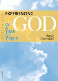 Experiencing God in a time of crisis - Sarah Bachelard