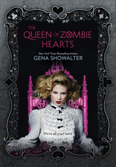 WHITE RABBIT CHRONICLES: The Queen of Zombie Hearts - Gena Showalter