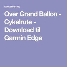 Over Grand Ballon - Cykelrute - Download til Garmin Edge