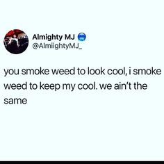 Navigate The World Of Cannabis Real Talk Quotes, Fact Quotes, True Quotes, Funny Quotes, High Quotes, Stoner Quotes, Weed Quotes, Stoner Meme, Relatable Tweets