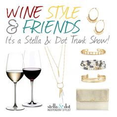"""Gather your girlfriends for fashion & fun! Plus, you'll earn jewelry rewards in the process!"" by cathy-bartlett on Polyvore featuring Riedel and Stella & Dot"