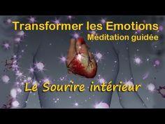 Méditation guidée- Transformer les émotions - Le sourire intérieur - YouTube