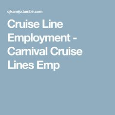 Cruise Line Employment - Carnival Cruise Lines Emp