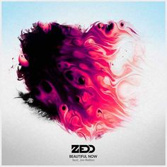 Zedd Feat. Jon Bellion – Beautiful Now