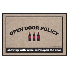 """Open Door Policy Wine Doormat - 18x27"""" $25 from Target online"""