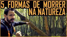 5 formas de morrer na Natureza (e como evitá-las!)