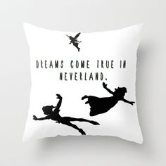 Dreams Come True In Neverland. Throw Pillow by ParadiseApparel - $20.00
