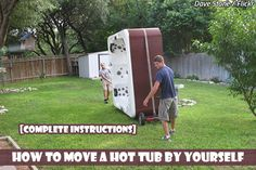 Owning a Jacuzzi hot tub? Having to move that home spa to another home? How to move a hot tub by yourself?