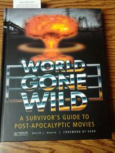 World Gone Wild: A Survivor's Guide to Post-Apocalyptic Movies -- The perfect gift for fans of movies like The Road Warrior, Resident Evil, and The Walking Dead TV show.