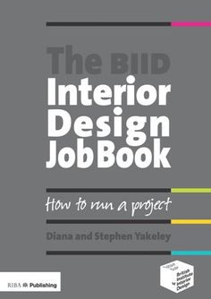In This Exclusive Extract From The BIID Interior Design Job Book By Diana And Stephen Yakeley We Take A Look At What Brief Is Steps