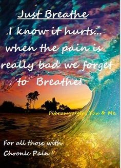 I do hold my breath a lot while in pain. Don't realize it until I almost pass out!