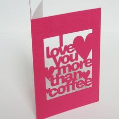 """I used to say this all the time """"I love you more than coffee and cupcakes!"""""""