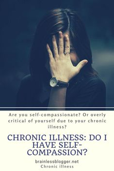 #Chronicillness- Do I have #selfcompassion. It took me far too long to develop any concept of self-compassion. And I work at it now.  #wellbeing #coping #chronicpain #acceptance Mental Illness, Chronic Illness, Chronic Pain, Fibromyalgia, Brain Fog, Self Compassion, Mental Disorders, Chronic Fatigue Syndrome, Self Awareness