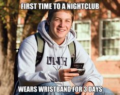 first time to a nightclub wears wristband for 3 days  - College Freshman