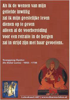 Gedicht van Tsangyang Gyatso (1683-1706) die grote moeite had met zijn rol als de 6e Dalai Lama. Over zijn geheime dubbelleven schreef hij vele gedichten, dit is de laatste uit een serie van 10 die wij plaatsen. http://www.dharma-lotus.nl/lotuskaarten.asp