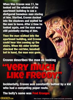So be careful who you scare. He could be the next Wes Craven. Freddy Krueger, Robert Englund, Horror Icons, Horror Films, Halloween Movies, Halloween Horror, Horror Quotes, Movie Quotes, Scary Facts