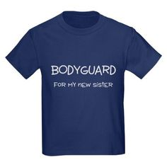 Bodyguard for my new sister T-Shirt - Cute! I want to get this for Nathan's Big Sibling Kit. #T Shirt Cute