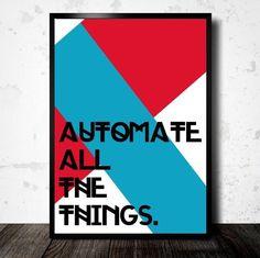 automate-all-the-things-framed-2_1d2cb2a8-cf8f-46b6-afc5-ec7f67e6bda4_grande.jpg (600×599)