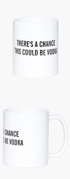 There's a chance this could be vodka | coffee mug - Ha! #product_design
