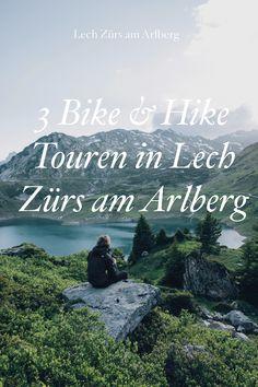 3 Bike & Hike Touren in Lech Zürs am Arlberg Hiking, Bike, Travelling, Movie Posters, Sport, Summer, Tours, Walks, Bicycle