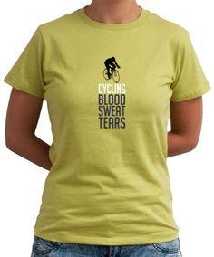 Cycling ... Blood , Sweat & Tears Women T-Shirts