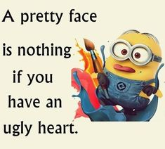 Today Best Minions quotes AM, Friday September 2015 PDT) - 10 pics - Minion Quotes Funny Minion Memes, Minions Quotes, Funny Texts, Funny Jokes, Minion Humor, Hilarious Quotes, Memes Humor, Funny Sayings, Ugly Heart