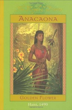 """""""Anacaona: Golden Flower, Haiti, 1490"""" by Edwidge Danticat. The Royal Diaries series are a great way to get young girls excited about history. The historical fiction is well researched and geared toward pre-teen girls. The back of every book includes a real history chapter to give the reader more information about the time period and the historical figure featured in the book."""