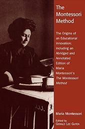The Montessori Method: The Origins of an Educational Innovation: Including an Abridged and Annotated Edition of Maria Montessori's the Montes by Gerald Lee Gutek, Maria Montessori Montessori Toddler, Maria Montessori, Childhood Education, Kids Education, Used Books Online, Human Personality, Educational Psychology, Learning Games For Kids, Practical Life