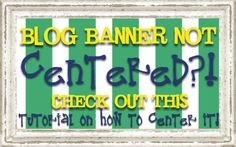 EasyTutorial: How to center your blog banner!