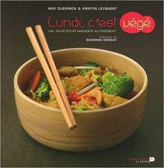 Amazon.fr - Lundi, c'est végé : Un jour pour manger autrement - Miki Duerinck, Kristin Leybaert, Heikki Verdurme, Sandrine Mossiat - Livres