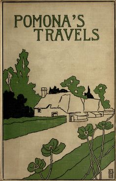 Frank R. Stockton, Pomona's Travels, New York: Charles Scribner's Sons, 1894. Cover and illustrations by A. B. Frost.