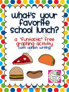 Graphing:  Whats Your Favorite School Lunch? from Fun Times in First on TeachersNotebook.com -  (13 pages)  - A fun graphing activity covering gathering data, creating bar graphs and tally tables, interpreting data, and opinion writing!