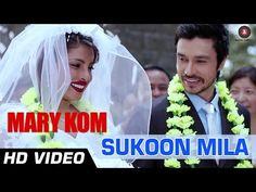 Sukoon Mila Song Video, Lyrics   Arijit Singh   Mary Kom